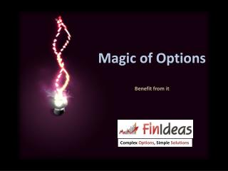 Magic of Options Benefit from it