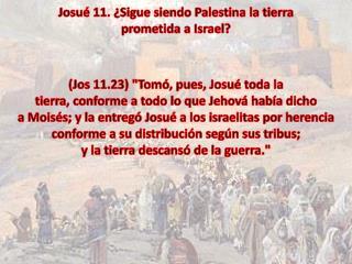 Josué 11. ¿Sigue siendo Palestina la tierra  prometida a Israel?