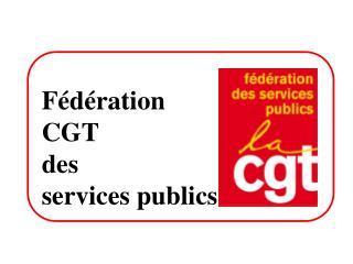 F�d�ration CGT des services publics