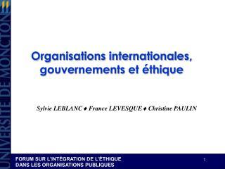 Organisations internationales, gouvernements et éthique