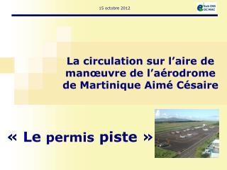La circulation sur l�aire de man�uvre de l�a�rodrome de Martinique Aim� C�saire