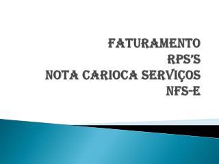 FATURAMENTO RPS's NOTA CARIOCA SERVIÇOS  NFS-e
