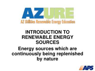 INTRODUCTION TO RENEWABLE ENERGY SOURCES