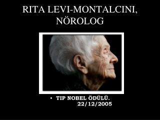 RITA LEVI-MONTALCINI,  N ÖROLOG