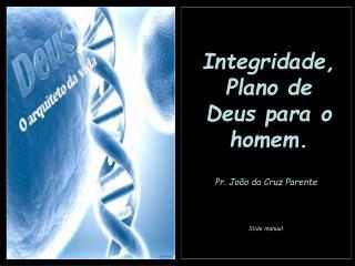 Integridade,  Plano de Deus para o homem.