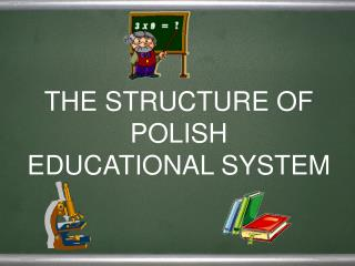 THE STRUCTURE OF POLISH EDUCATIONAL SYSTEM