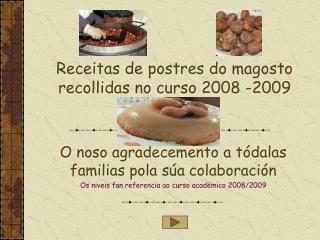 Receitas de postres do magosto recollidas no curso 2008 -2009