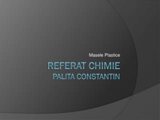 Referat Chimie Palita Constantin