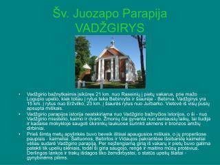 Šv. Juozapo Parapija VADŽGIRYS