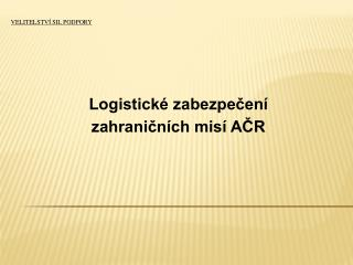 Logistické zabezpečení zahraničních misí AČR