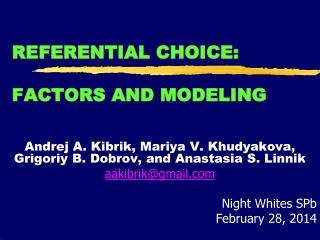 REFERENTIAL CHOICE:  FACTORS AND MODELING