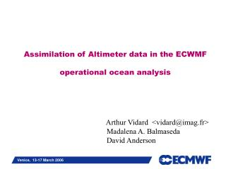 Assimilation of Altimeter data in the ECWMF operational ocean analysis
