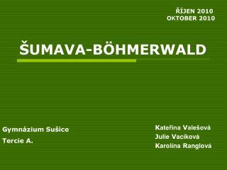 ŠUMAVA-BÖHMERWALD