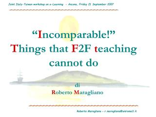 """ I ncomparable!""  T hings that  F 2F  t eaching cannot do"