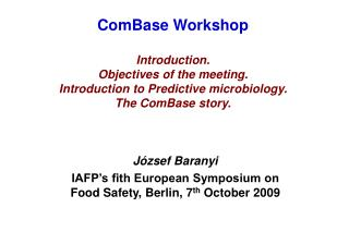 József Baranyi IAFP's fith European Symposium on Food Safety, Berlin, 7 th  October 2009