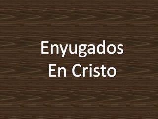 Enyugados En Cristo