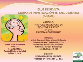 Jueves 19 de Noviembre Aula 327 Hora: 12:30 P.M. Facultad Nacional de Salud Pública U. de A.