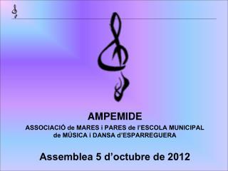 AMPEMIDE ASSOCIACIÓ de MARES i PARES de l'ESCOLA MUNICIPAL de MÚSICA i DANSA d'ESPARREGUERA