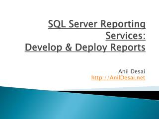 SQL Server Reporting Services:  Develop  Deploy Reports