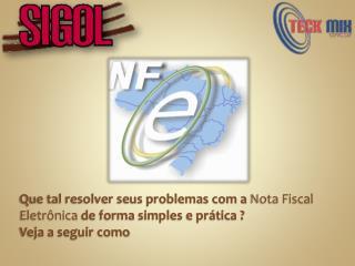 Que tal resolver seus problemas com a  Nota Fiscal Eletrônica  de forma simples e prática ?