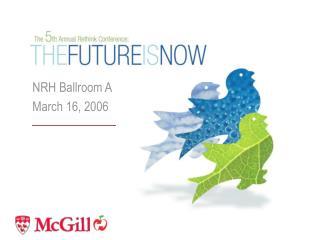 NRH Ballroom A March 16, 2006