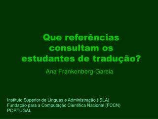 Que refer�ncias  consultam os  estudantes de tradu��o?