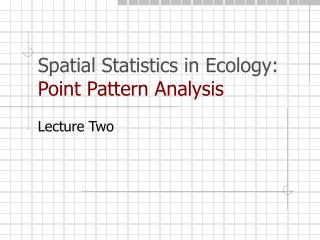 Spatial Statistics in Ecology: Point Pattern Analysis