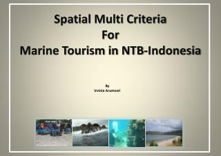 Spatial Multi Criteria  For Marine Tourism in NTB-Indonesia