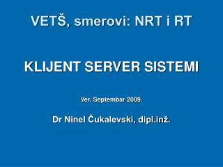 VETŠ, smerovi: NRT  i  RT
