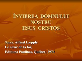 ÎNVIEREA  DOMNULUI NOSTRU   IISUS  CRISTOS