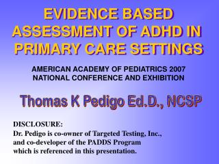 EVIDENCE BASED ASSESSMENT OF ADHD IN  PRIMARY CARE SETTINGS