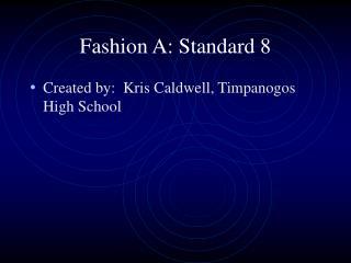 Fashion A: Standard 8