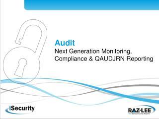 Audit Next Generation Monitoring,  Compliance & QAUDJRN Reporting