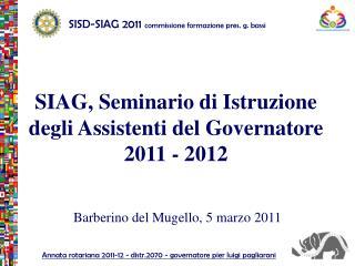 SIAG, Seminario di Istruzione degli Assistenti del Governatore  2011 - 2012