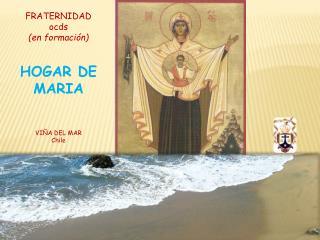 FRATERNIDAD ocds (en formación) HOGAR DE MARIA VIÑA DEL MAR Chile