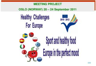 MEETING PROJECT  OSLO (NORWAY) 20 – 24 September 2011