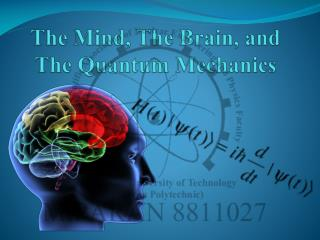 The Mind, The Brain, and The Quantum Mechanics