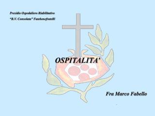 OSPITALITA' Fra Marco Fabello