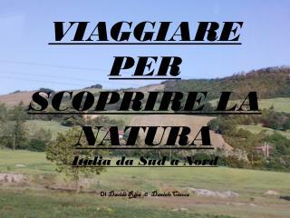 VIAGGIARE PER SCOPRIRE LA NATURA Italia da Sud a Nord