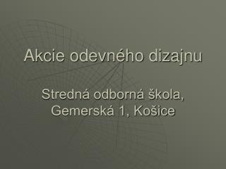 Akcie odevného dizajnu Stredná odborná škola, Gemerská 1, Košice