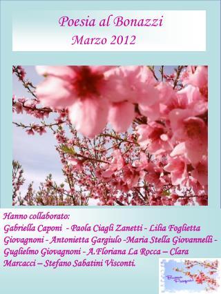 Poesia al Bonazzi                  Marzo 2012