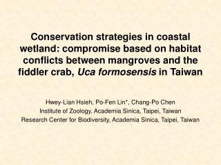 Hwey-Lian Hsieh, Po-Fen Lin*, Chang-Po Chen Institute of Zoology, Academia Sinica, Taipei, Taiwan