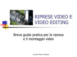RIPRESE VIDEO E  VIDEO EDITING