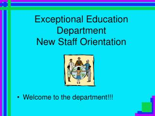Exceptional Education Department New Staff Orientation