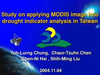 Yuh-Lurng Chung,  Chaur-Tzuhn Chen   Chen-Ni Hsi , Shih-Ming Liu  2004.11.04