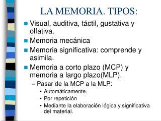 LA MEMORIA. TIPOS: