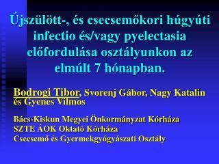 Bodrogi Tibor ,  Svorenj Gábor, Nagy Katalin és Gyenes Vilmos