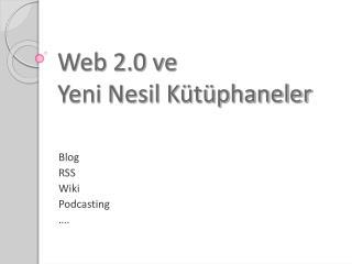 Web 2.0 ve  Yeni Nesil Kütüphaneler