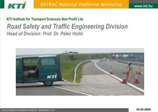 KTI Institute for Transport Sciences Non Profit Ltd. Road Safety and Traffic Engineering Division