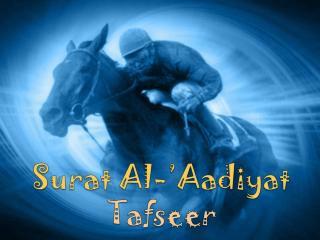 Surat  Al-' Aadiyat Tafseer